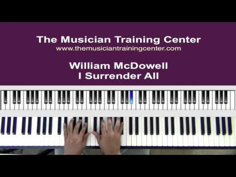 """How To Play """"I Surrender All"""" by William McDowell"""