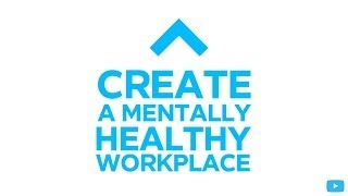 Creating Mentally Healthy Workplaces by Demonstrating Business Leadership | Heads Up Australia