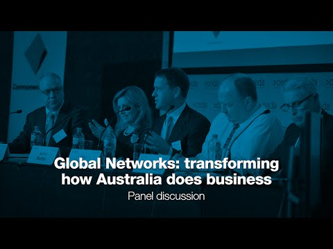 Global networks: transforming how Australia does business - Panel discussion