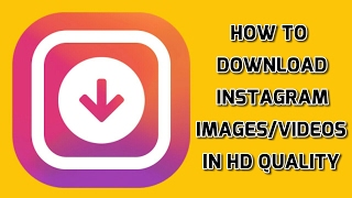 How to download instagram images /videos in HD quality | best app for instagram media download