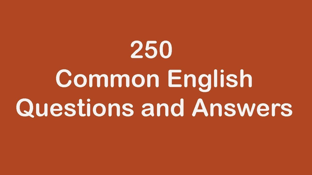 250 Common English Questions and Answers