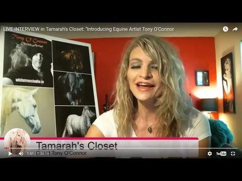 """LIVE INTERVIEW in Tamarah's Closet: """"Introducing Equine Artist Tony O'Connor"""