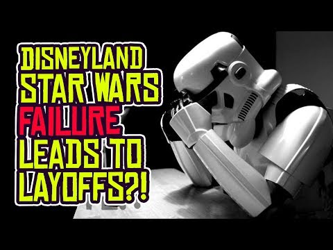 Disneyland's STAR WARS GALAXY'S EDGE FAILURE May Lead to LAYOFFS?!