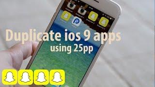 Duplicate/Clone Apps On iOS 9 Using 25PP - Easiest Way!