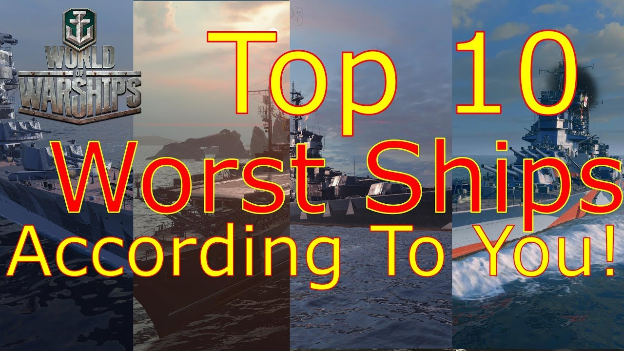 World of Warships- Top 10 Worst Premium And Tech Line Ships, According To  You!