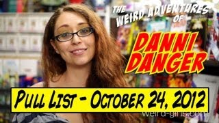 Pull List - October 24, 2012 with Danni Danger