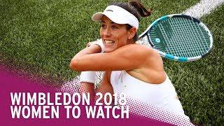 Wimbledon 2018 | Women to Watch