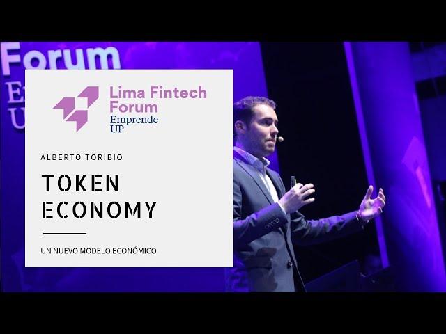 Lima Fintech Forum 2018: Alberto Toribio - Token Economy