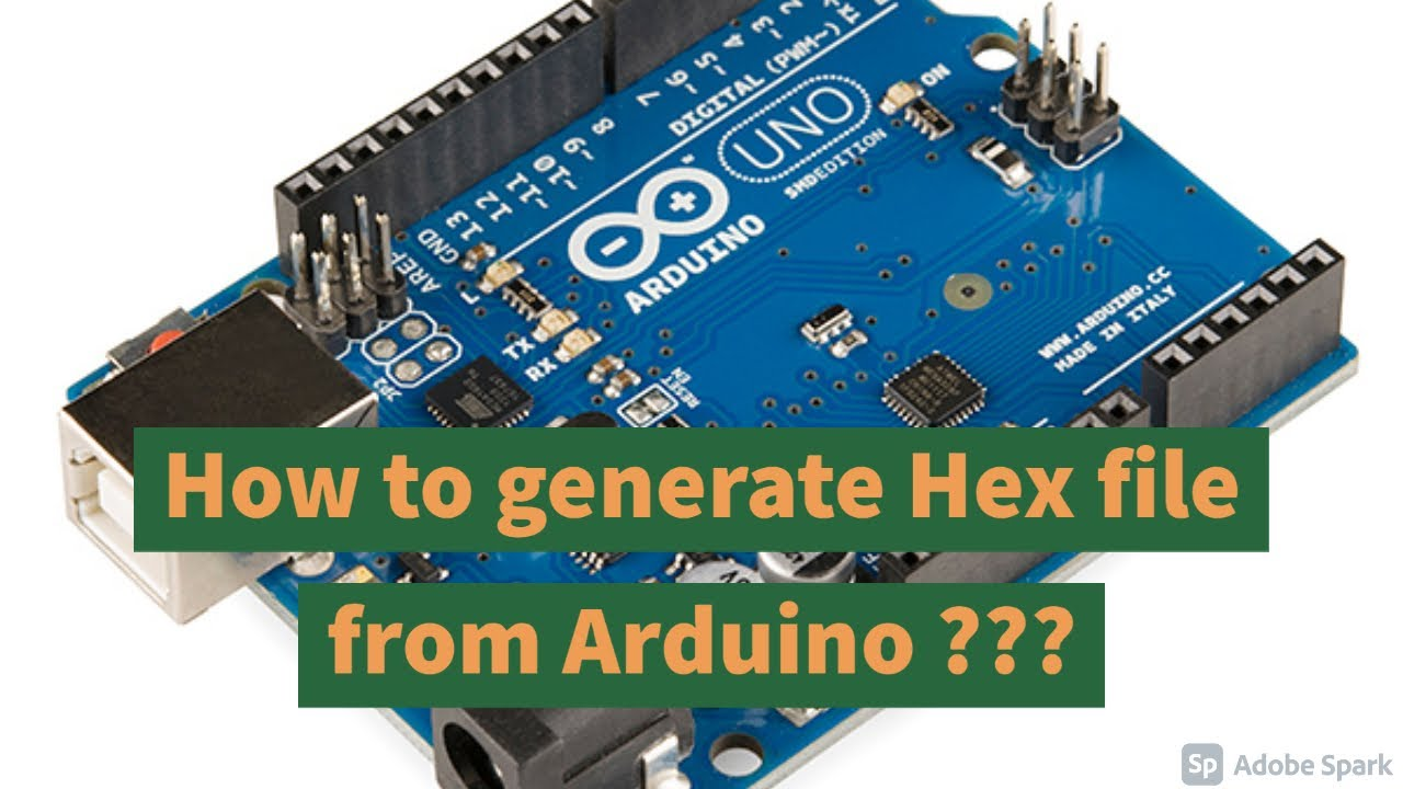 How to get hex file from arduino youtube