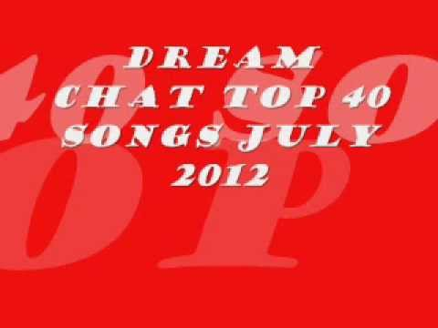 dream chat top 40 songs of july 2012