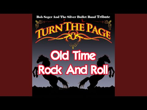Old Time Rock and Roll - Bob Seger and the Silver Bullet Band Tribute