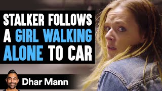 Stalker Follows A Girl Walking Alone To Car   Dhar Mann