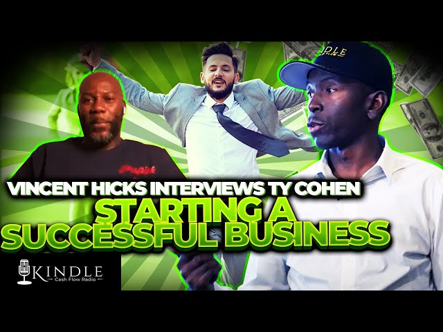 The Young Person's Blueprint to Starting A Successful Business: with Vincent Hicks & Ty Cohen
