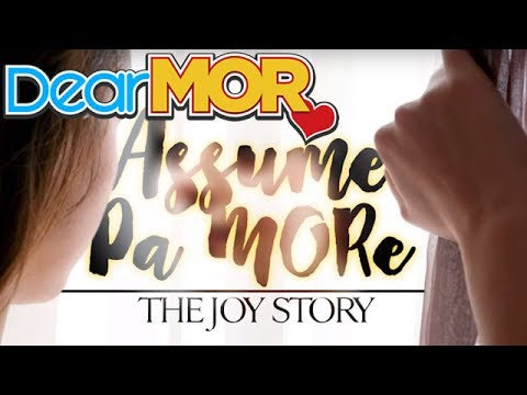"Dear MOR: ""Assume Pa MORe"" The Joy Story 01-11-17"