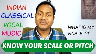 KNOW YOUR NATURAL SCALE OR KEY ? INDIAN CLASSICAL VOCAL LESSON