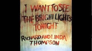 Richard & Linda Thompson - When I Get To The Border