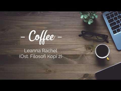 Coffee - Leanna Rachel Lyrics (Ost. Filosofi Kopi 2 : Ben & Jody)