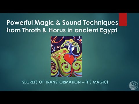 Powerful Magic & Sound Techniques from Throth & Horus in Ancient Egypt