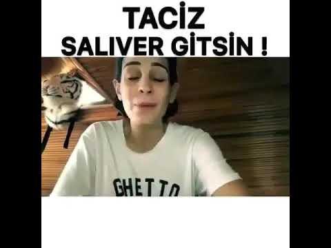 Taciz  SALIVER GİTSİN!!!