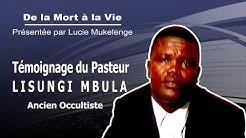 Témoignage ex occultiste : Pasteur LISUNGI MBULA  2ème partie [vhs]