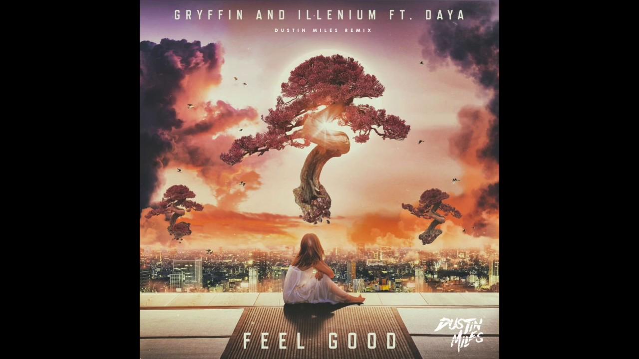 Gryffin & Illenium feat  Daya - Feel Good (Dustin Miles Remix) | We