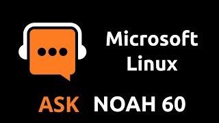 Microsoft Linux | Ask Noah Show 60