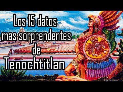 15 Datos De Tenochtitlan Que Te Harán Sentir Orgulloso De Ser Méxicano