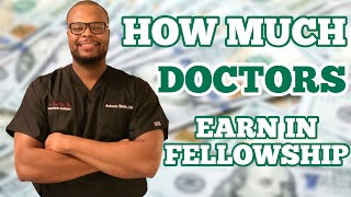 How Much Do DOCTORS Get Paid in Fellowship 💵