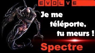 Baixar Evolve (BETA) Le Spectre, je me téléporte, tu meurs. [FR Ultra]