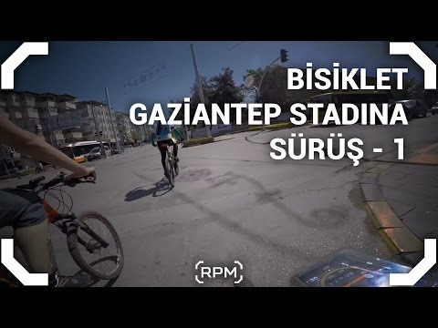 Bisikletli Kamerasından Gaziantep - 1 - Bisiklet [RPM]