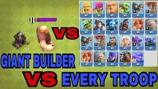 NEW EVENT GIANT BUILDER HUT AGAINST EVERY TROOP IN COC | GIANT BUILDER VS EVERY TROOP (MUST WATCH)