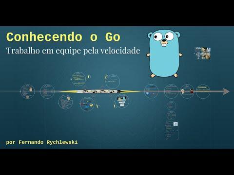 Google Developers São Paulo - Go Lang, a linguagem de programação do Google com Fernando Rychlewski