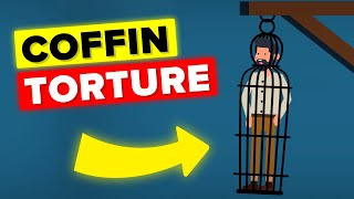 Coffin Torture - Worst Punishments in the History of Mankind