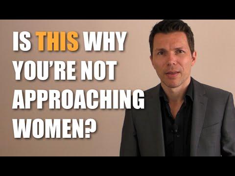 Approaching Women - Hidden Reason For Approach Anxiety!