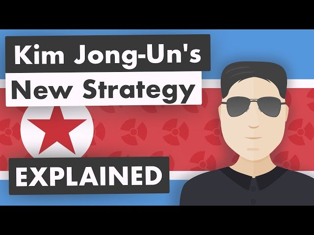 Kim Jong-Uns New Strategy: Explained