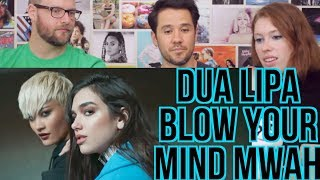 DUA LIPA - Blow Your Mind (Mwah) - REACTION