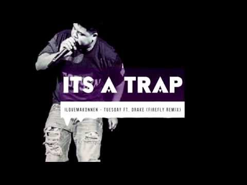 ILoveMakonnen - Tuesday ft. Drake (FireFLY Trap Remix)