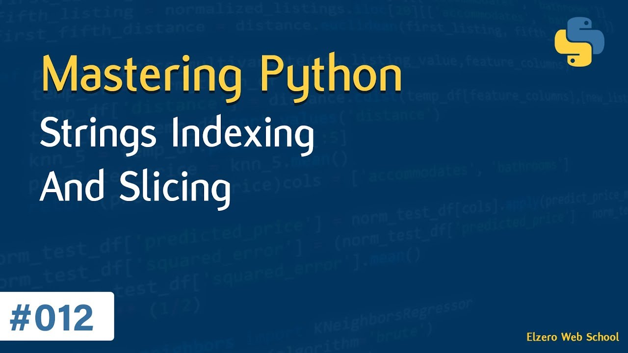 Learn Python in Arabic #012 - Strings - Indexing And Slicing