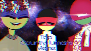 Top 20 CountryHumans memeIn my opinion