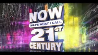 NOW That's What I Call 21st Century | Official TV Ad