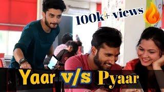 Yaar Vs Pyar | DOSTI | Happy Friendship Day Special | Nakli-The Team