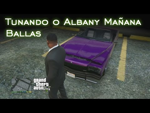 Tunando o Albany Mañana - Carro dos Ballas | GTA V [PT-BR]