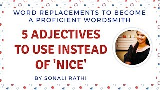 5 Adjectives To Use Instead Of Nice - Word Replacements To Become a Proficient Wordsmith