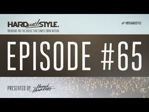Episode 65 | HARD with STYLE | Presented by Headhunterz