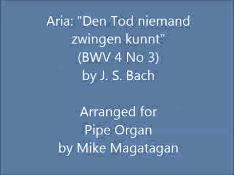 "Aria: ""Den Tod niemand zwingen kunnt"" (BWV 4 No 3) for Pipe Organ"