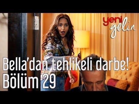 Yeni Gelin 29. Bölüm - Bella'dan Tehlikeli Darbe!