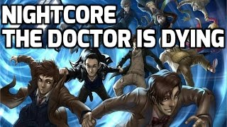 Repeat youtube video Nightcore - The Doctor Is Dying (Lyrics)
