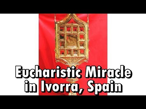 A Eucharistic Miracle in Ivorra, Spain