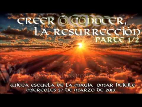 CREER O CONOCER, LA RESURRECCIÓN parte 1/2