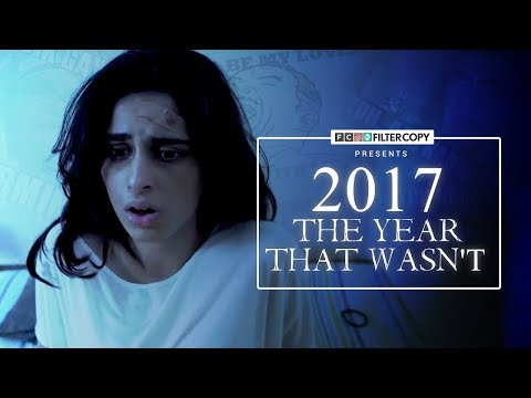 FilterCopy | 2017: The Year That Wasn't | UnOfficial Trailer (SPOOF) | #LetsRewind #YouTubeRewind